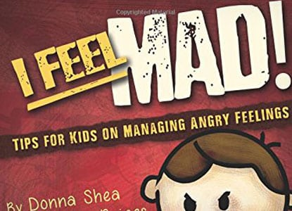 I Feel Mad! Tips for Kids on Managing Angry Feelings